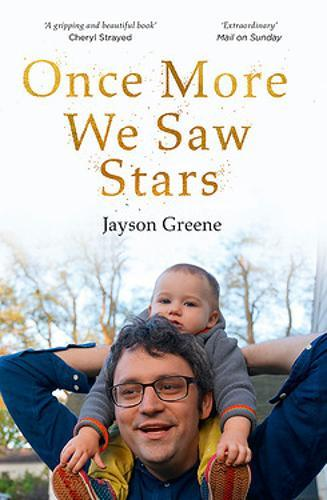 Once More We Saw Stars : A Memoir of Life and Love After Unimaginable Loss - as listed in Time's 100 Must-Read Books of 2019