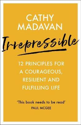 Irrepressible: 12 principles for courageous living