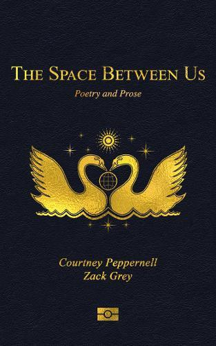 The Space Between Us : Poetry and Prose