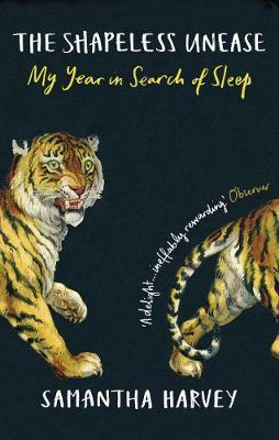 The Shapeless Unease : My Year in Search of Sleep