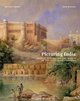 Picturing India : People, Places and the World of the East India Company