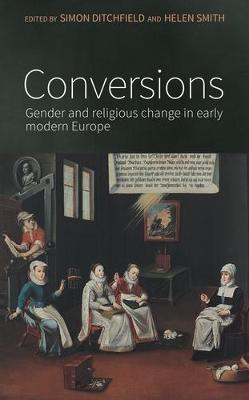 Conversions : Gender and Religious Change in Early Modern Europe