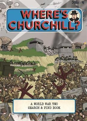 Where's Churchill? : A World War Two Search and Find Book