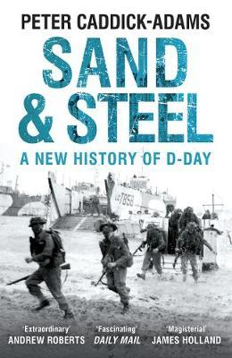 Sand and Steel : A New History of D-Day