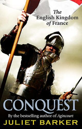 Conquest : The English Kingdom of France 1417-1450