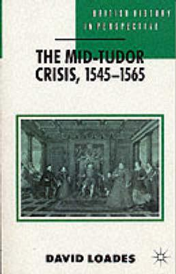 The Mid-Tudor Crisis, 1545-1565