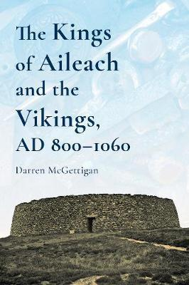 The Kings of Ailech and the Vikings : 800-1060 AD