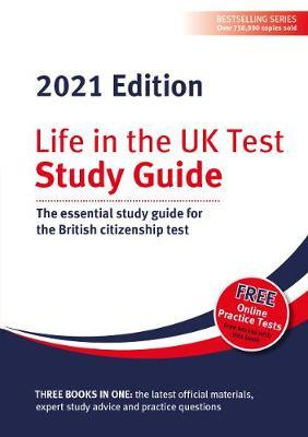 Life in the UK Test: Study Guide 2021 : The essential study guide for the British citizenship test