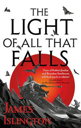 The Light of All That Falls : Book 3 of the Licanius trilogy