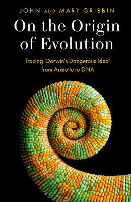 On the Origin of Evolution : Tracing 'Darwin's Dangerous Idea' from Aristotle to DNA