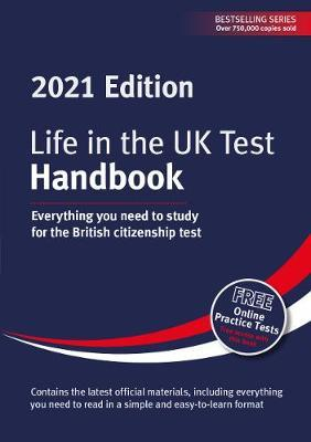 Life in the UK Test: Handbook 2021 : Everything you need to study for the British citizenship test