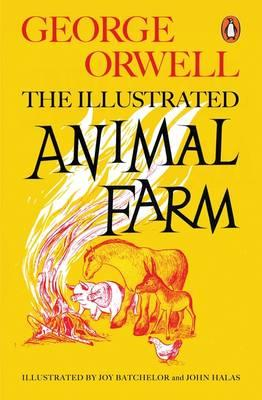 Animal Farm : The Illustrated Edition
