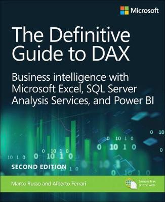 Definitive Guide to DAX, The : Business intelligence for Microsoft Power BI, SQL Server Analysis Services, and Excel