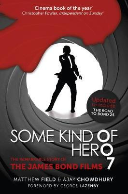 Some Kind of Hero : The Remarkable Story of the James Bond Films