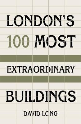 London's 100 Most Extraordinary Buildings