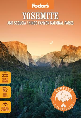 Fodor's Compass American Guides: Yosemite and Sequoia/Kings Canyon National Parks