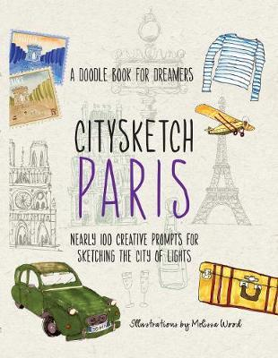 Citysketch Paris : A Doodle Book for Dreamers - Nearly 100 Creative Prompts for Sketching the City of Lights : 2