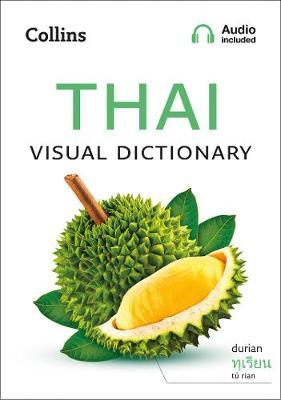 Thai Visual Dictionary : A Photo Guide to Everyday Words and Phrases in Thai