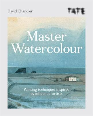 Tate: Master Watercolour : Painting techniques inspired by influential artists