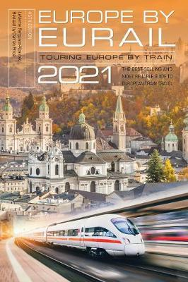 Europe by Eurail 2021 : Touring Europe by Train