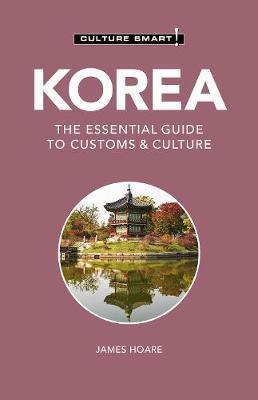 Korea - Culture Smart! : The Essential Guide to Customs & Culture