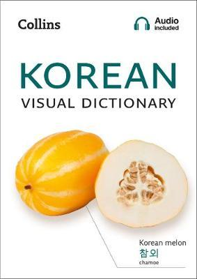 Korean Visual Dictionary : A Photo Guide to Everyday Words and Phrases in Korean