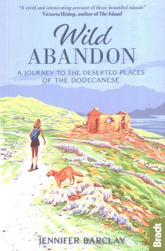 Wild Abandon : A Journey to the Deserted Places of the Dodecanese'