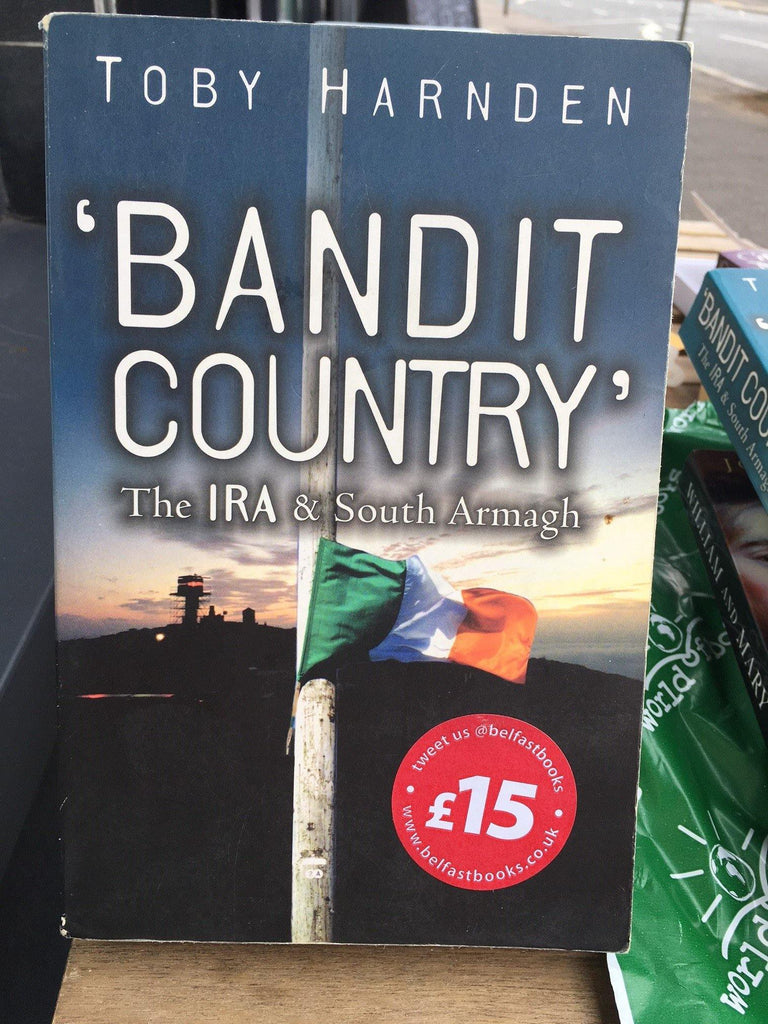 Bandit Country: The IRA and South Armagh