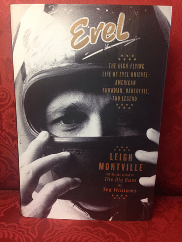 Evel - The High Flying Life of a Evel Knievel : American Showman, Daredevil and Legend