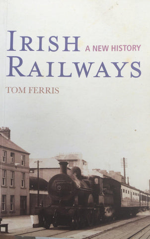Irish Railways - A New History