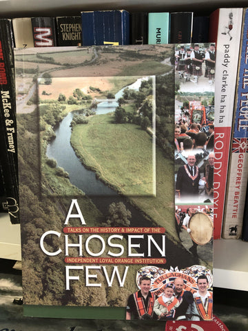 A Chosen Few: Talks on the History & Impact of the Independent Loyal Orange Institution