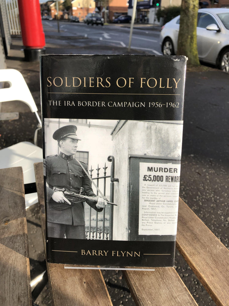 Soldiers of Folly: The IRA Border Campaign 1956-1962