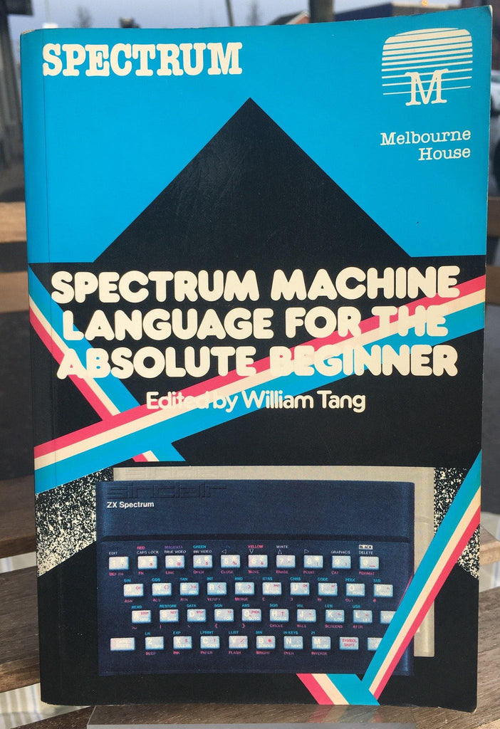 Spectrum Machine Language For The Absolute Beginner - Belfast Books