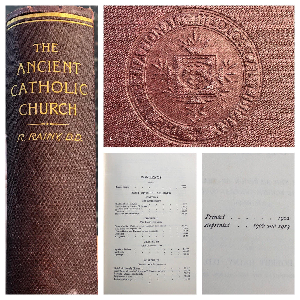 The Ancient Catholic Church : From the Accession of Trajan to the Fourth General Council (A.D. 98-451) 1913 Second Edition