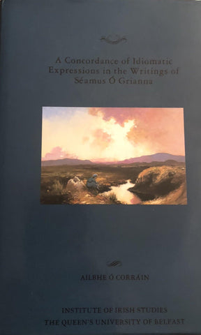 A concordance of idiomatic expressions in the writings of Séamus Ó Grianna