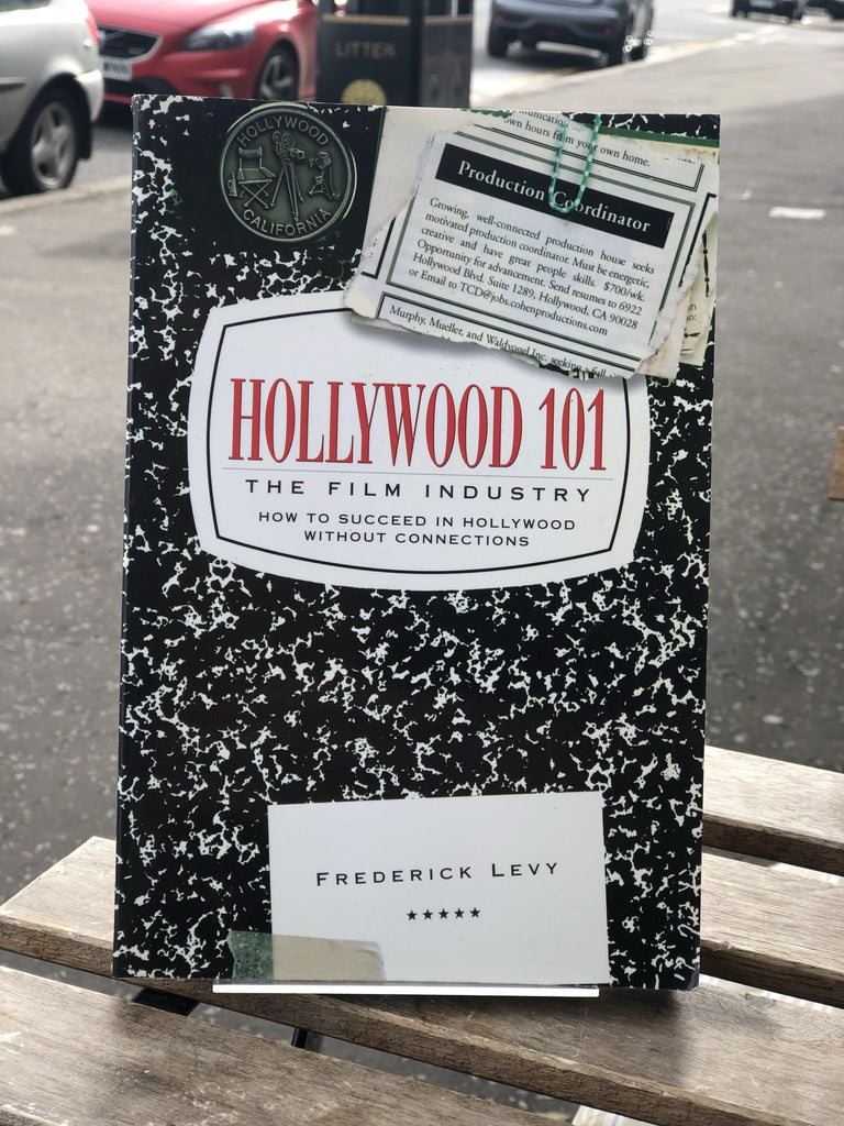 Hollywood 101: The Film Industry (How to succeed in Hollywood Without Connections)