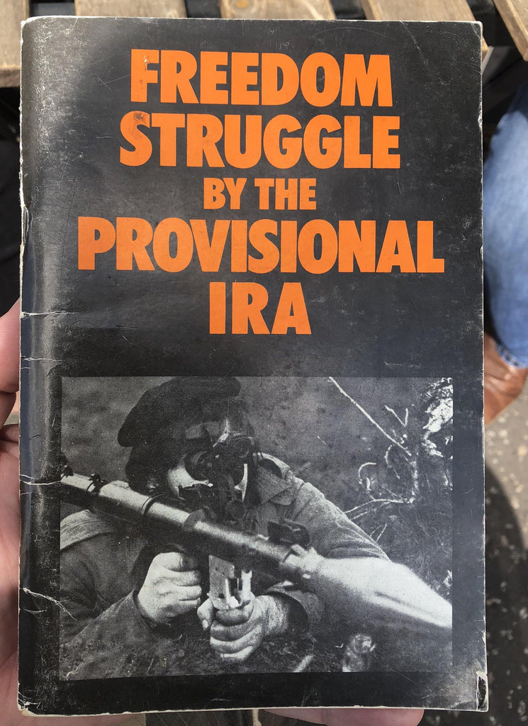Freedom Struggle by the Provisional IRA - Belfast Books
