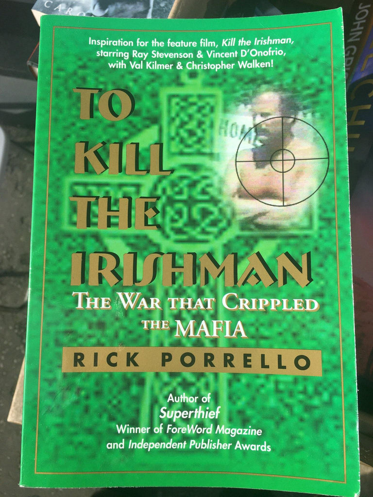 To Kill the Irishman: The War That Crippled the Mafia