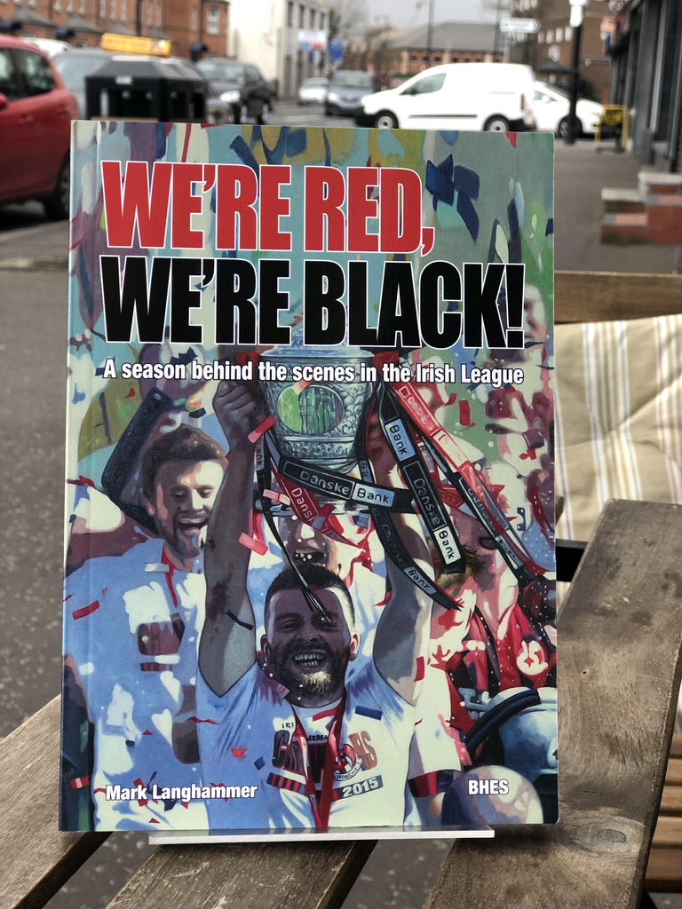 We're Red We're Black: A Season Behind the Scenes in the Irish League