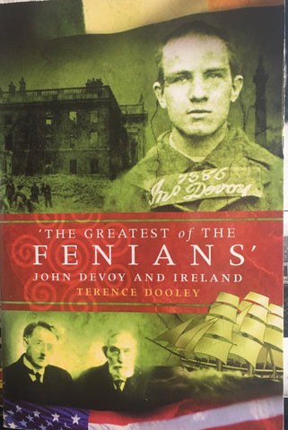 The Greatest of the Fenians: John Devoy and Ireland