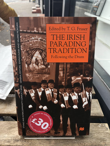 The Irish Parading Tradition: Following the Drum (Ethnic and Intercommunity Conflict)