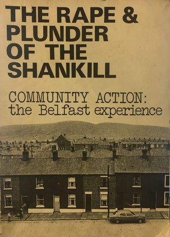 The Rape and Plunder of the Shankill (Community Action: The Belfast Experience)