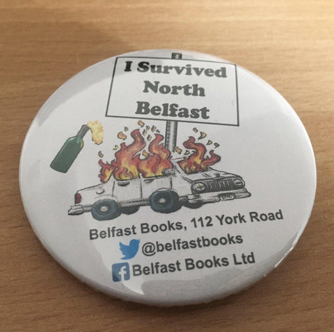 'I Survived North Belfast' South Belfast and Gentrified Areas of East Belfast Clip-on Badge ***FREE U.K. DELIVERY***