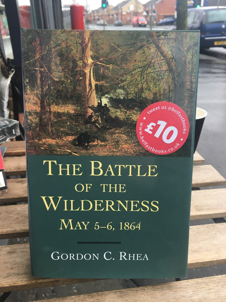 The Battle of the Wilderness, May 5-6, 1864 - Belfast Books