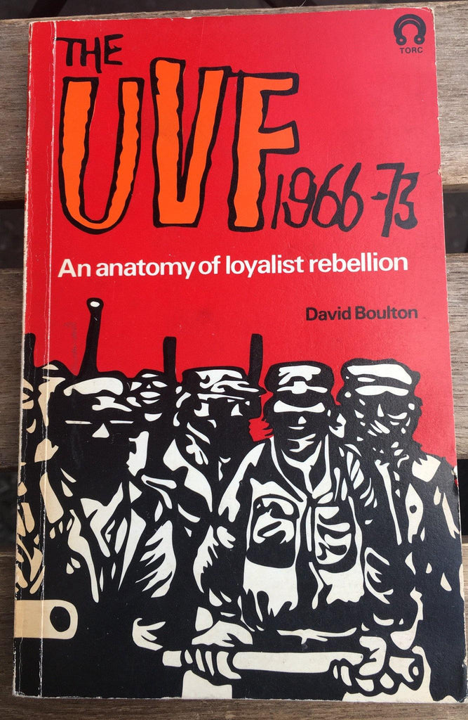 The UVF 1966 - 73: An anatomy of a loyalist rebellion (Graded 'Very Good')