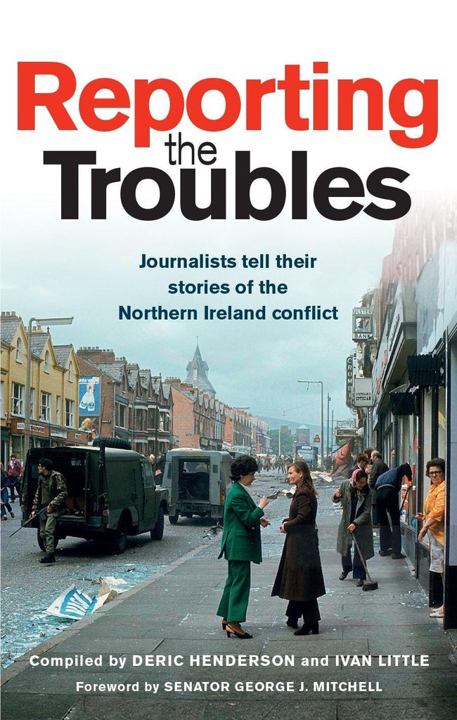 Reporting the Troubles - Belfast Books