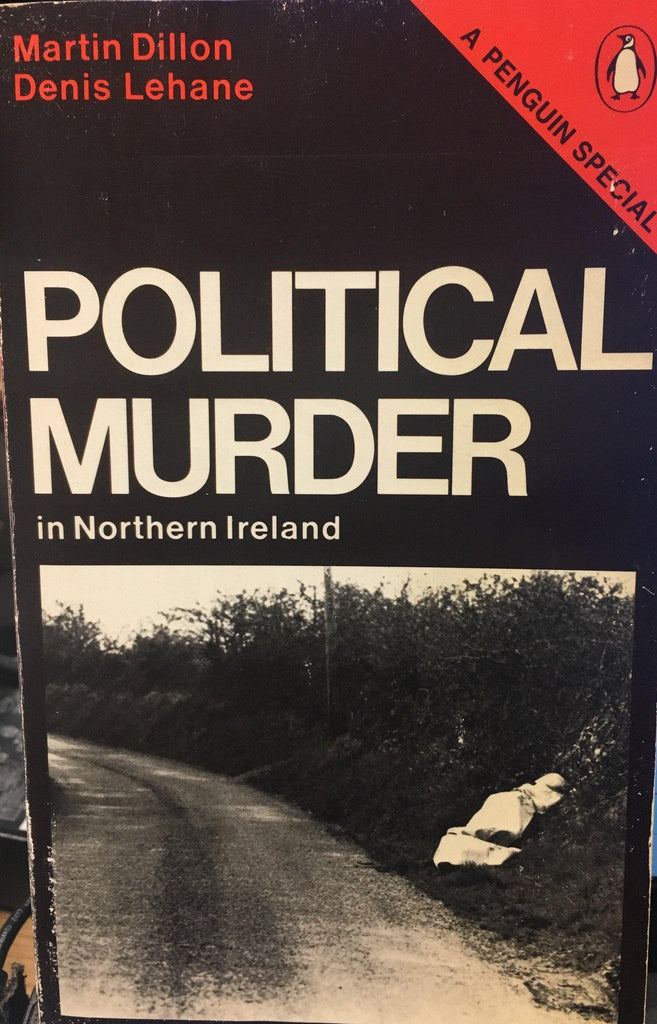 Political Murder in Northern Ireland (A Penguin special)