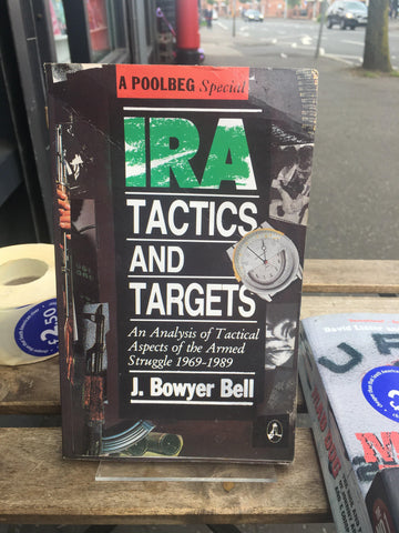 IRA Tactics and Targets: Analysis of the Tactical Aspects of the Armed Struggle, 1969-89