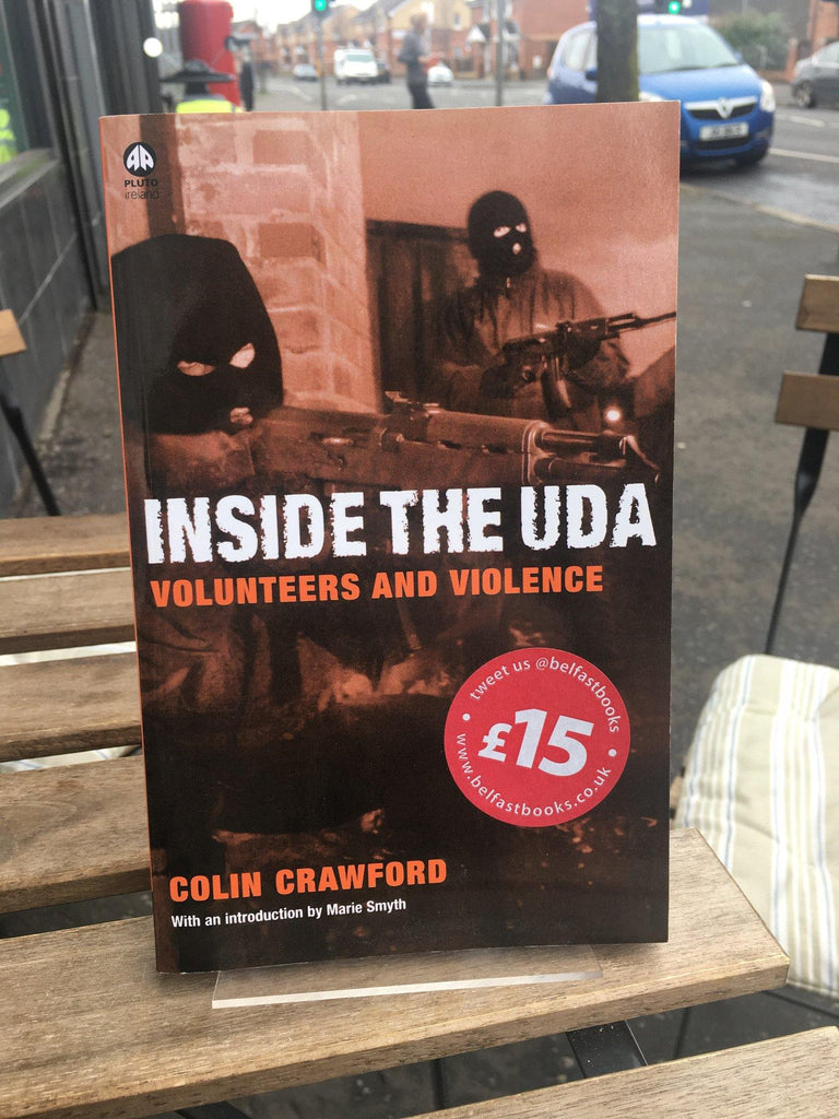 Inside the UDA : Volunteers and Violence