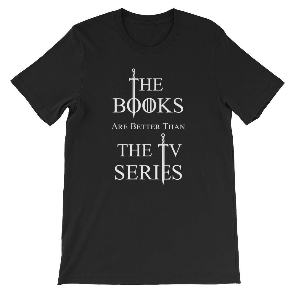 Short-Sleeve Unisex T-Shirt The Books Are Better Than the TV Series [ SHIPS FROM EU ]